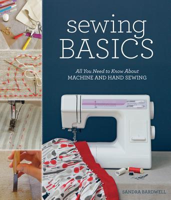 Sewing Basics By Bardwell, Sandra